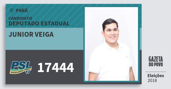 Santinho Junior Veiga 17444 (PSL) Deputado Estadual | Pará | Eleições 2018