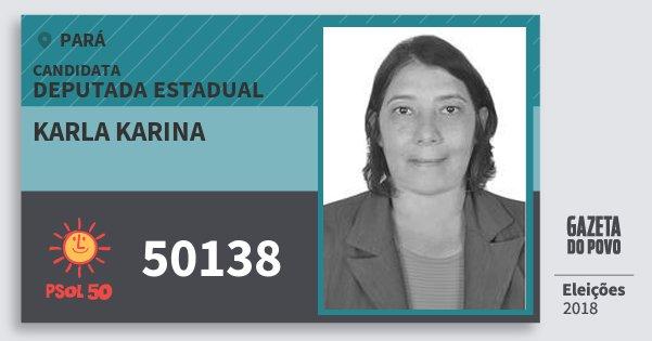 Santinho Karla Karina 50138 (PSOL) Deputada Estadual | Pará | Eleições 2018