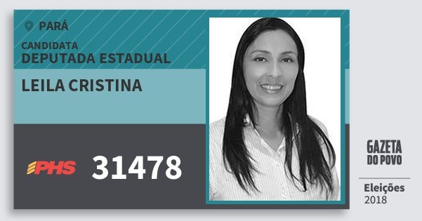 Santinho Leila Cristina 31478 (PHS) Deputada Estadual | Pará | Eleições 2018
