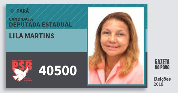 Santinho Lila Martins 40500 (PSB) Deputada Estadual | Pará | Eleições 2018