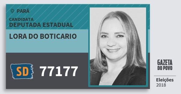 Santinho Lora do Boticario 77177 (SOLIDARIEDADE) Deputada Estadual | Pará | Eleições 2018