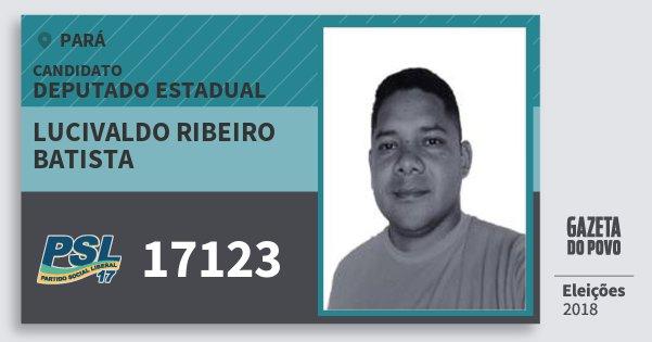 Santinho Lucivaldo Ribeiro Batista 17123 (PSL) Deputado Estadual   Pará   Eleições 2018