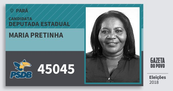 Santinho Maria Pretinha 45045 (PSDB) Deputada Estadual | Pará | Eleições 2018