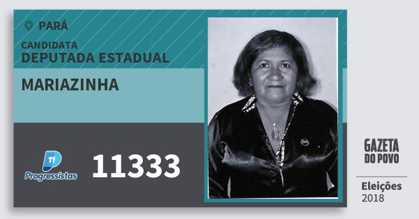 Santinho Mariazinha 11333 (PP) Deputada Estadual | Pará | Eleições 2018