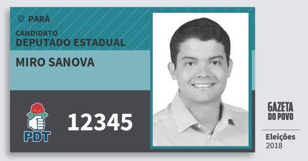 Santinho Miro Sanova 12345 (PDT) Deputado Estadual | Pará | Eleições 2018