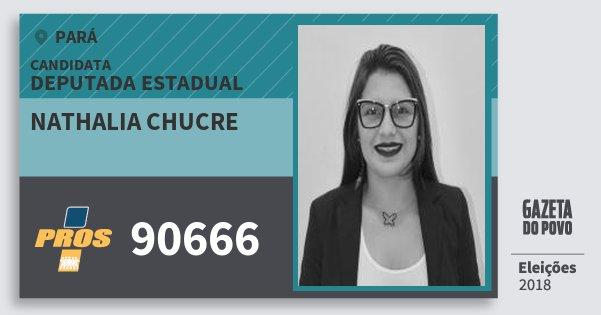 Santinho Nathalia Chucre 90666 (PROS) Deputada Estadual | Pará | Eleições 2018