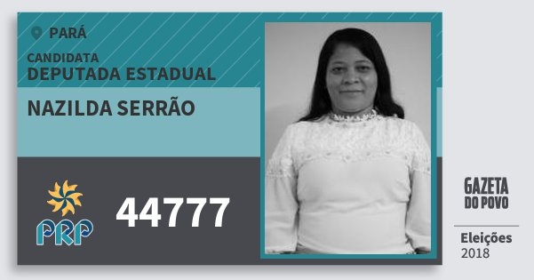 Santinho Nazilda Serrão 44777 (PRP) Deputada Estadual | Pará | Eleições 2018