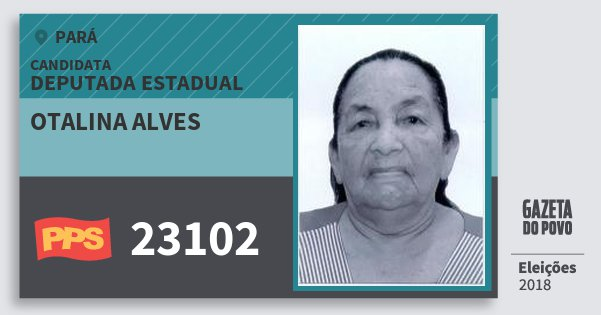 Santinho Otalina Alves 23102 (PPS) Deputada Estadual | Pará | Eleições 2018