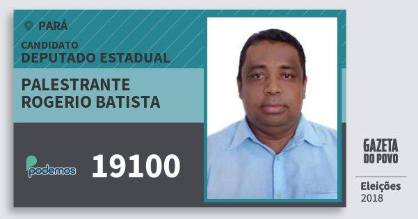 Santinho Palestrante Rogerio Batista 19100 (PODE) Deputado Estadual | Pará | Eleições 2018