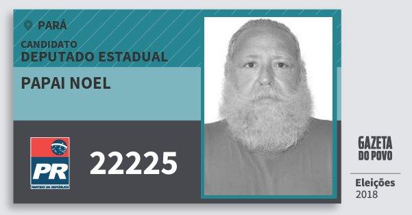 Santinho Papai Noel 22225 (PR) Deputado Estadual | Pará | Eleições 2018