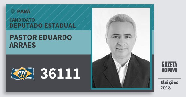 Santinho Pastor Eduardo Arraes 36111 (PTC) Deputado Estadual | Pará | Eleições 2018