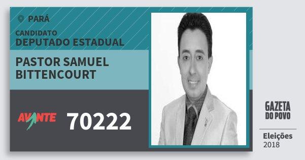 Santinho Pastor Samuel Bittencourt 70222 (AVANTE) Deputado Estadual | Pará | Eleições 2018
