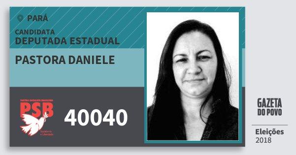 Santinho Pastora Daniele 40040 (PSB) Deputada Estadual | Pará | Eleições 2018