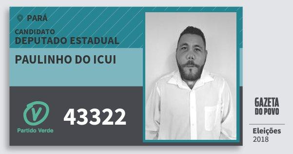 Santinho Paulinho do Icui 43322 (PV) Deputado Estadual | Pará | Eleições 2018