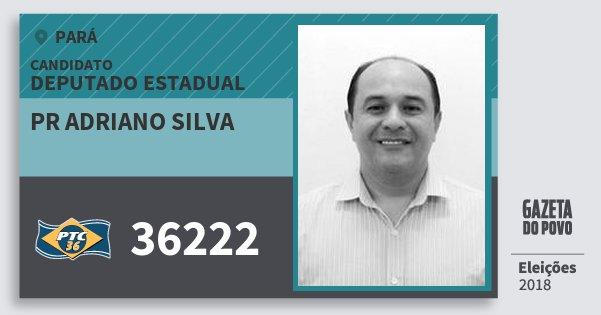 Santinho Pr Adriano Silva 36222 (PTC) Deputado Estadual | Pará | Eleições 2018