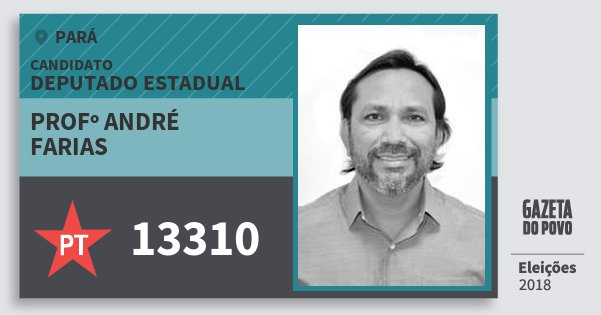 Santinho Profº André Farias 13310 (PT) Deputado Estadual | Pará | Eleições 2018