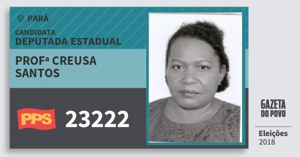Santinho Profª Creusa Santos 23222 (PPS) Deputada Estadual | Pará | Eleições 2018