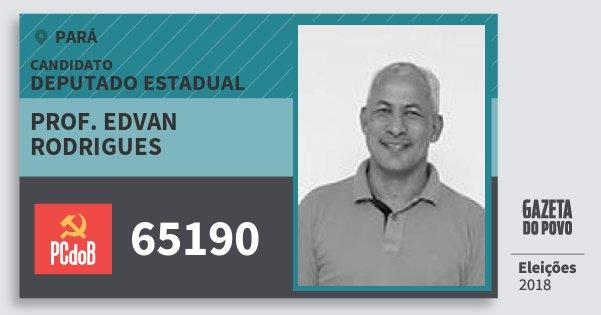 Santinho Prof. Edvan Rodrigues 65190 (PC do B) Deputado Estadual | Pará | Eleições 2018