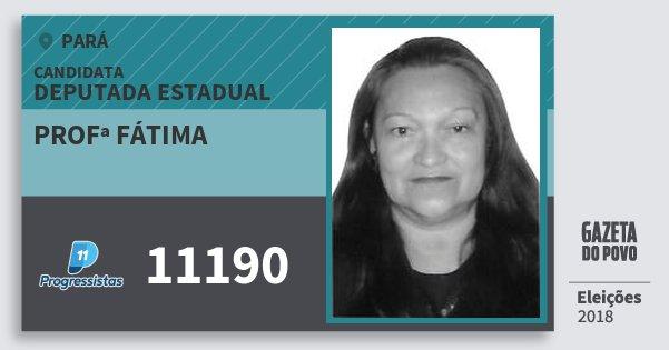 Santinho Profª Fátima 11190 (PP) Deputada Estadual | Pará | Eleições 2018