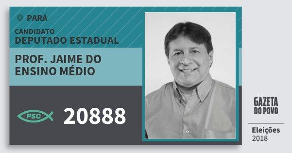 Santinho Prof. Jaime do Ensino Médio 20888 (PSC) Deputado Estadual | Pará | Eleições 2018