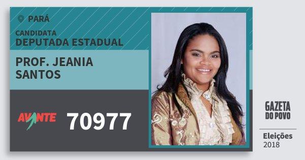 Santinho Prof. Jeania Santos 70977 (AVANTE) Deputada Estadual | Pará | Eleições 2018