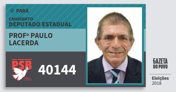 Santinho Profº Paulo Lacerda 40144 (PSB) Deputado Estadual | Pará | Eleições 2018