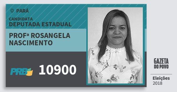 Santinho Profª Rosangela Nascimento 10900 (PRB) Deputada Estadual | Pará | Eleições 2018