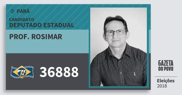 Santinho Prof. Rosimar 36888 (PTC) Deputado Estadual | Pará | Eleições 2018