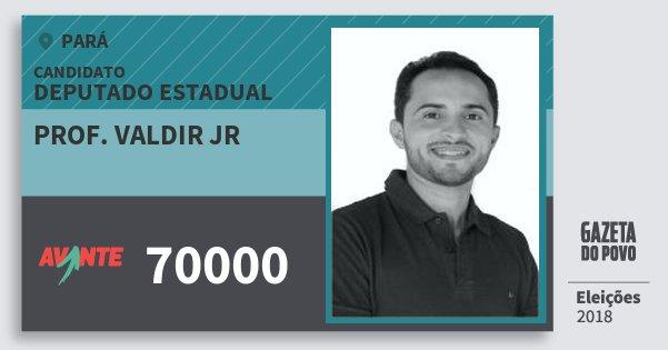 Santinho Prof. Valdir Jr 70000 (AVANTE) Deputado Estadual | Pará | Eleições 2018