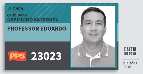 Santinho Professor Eduardo 23023 (PPS) Deputado Estadual | Pará | Eleições 2018