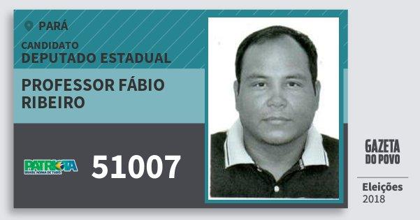 Santinho Professor Fábio Ribeiro 51007 (PATRI) Deputado Estadual | Pará | Eleições 2018