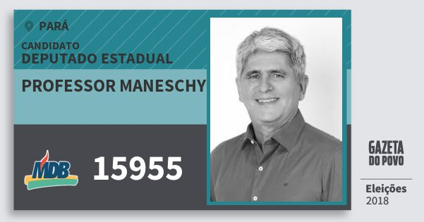 Santinho Professor Maneschy 15955 (MDB) Deputado Estadual | Pará | Eleições 2018