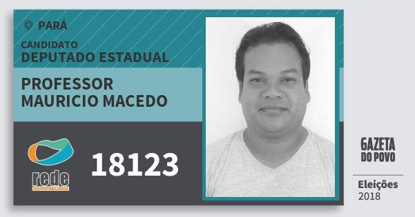 Santinho Professor Mauricio Macedo 18123 (REDE) Deputado Estadual | Pará | Eleições 2018