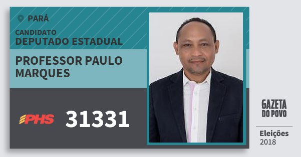 Santinho Professor Paulo Marques 31331 (PHS) Deputado Estadual | Pará | Eleições 2018
