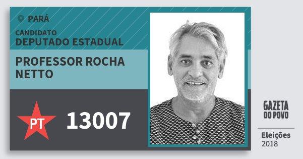 Santinho Professor Rocha Netto 13007 (PT) Deputado Estadual | Pará | Eleições 2018