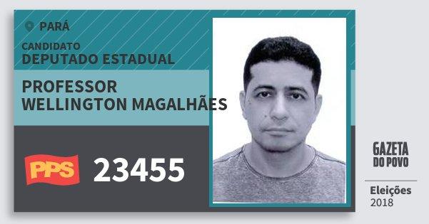 Santinho Professor Wellington Magalhães 23455 (PPS) Deputado Estadual | Pará | Eleições 2018