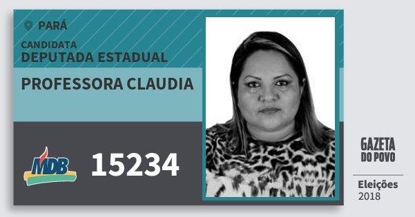 Santinho Professora Claudia 15234 (MDB) Deputada Estadual | Pará | Eleições 2018