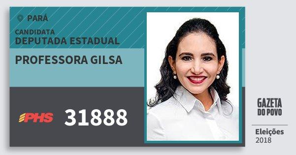 Santinho Professora Gilsa 31888 (PHS) Deputada Estadual | Pará | Eleições 2018