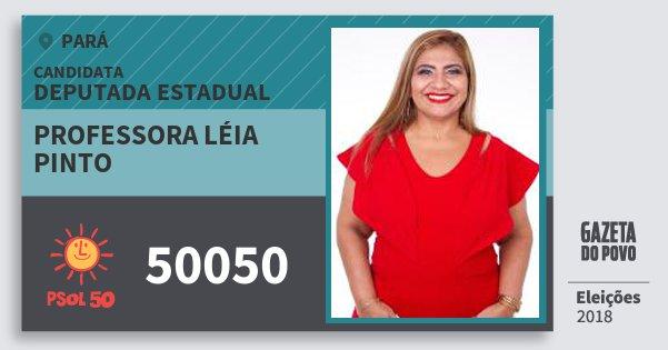 Santinho Professora Léia Pinto 50050 (PSOL) Deputada Estadual | Pará | Eleições 2018