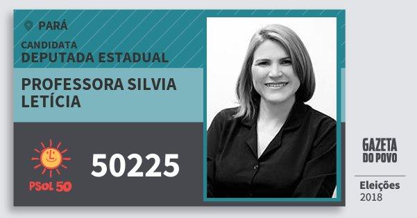 Santinho Professora Silvia Letícia 50225 (PSOL) Deputada Estadual | Pará | Eleições 2018