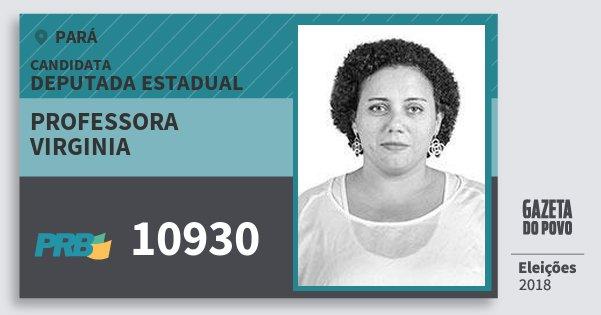 Santinho Professora Virginia 10930 (PRB) Deputada Estadual | Pará | Eleições 2018