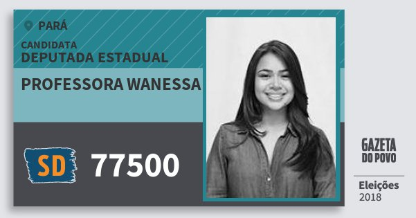 Santinho Professora Wanessa 77500 (SOLIDARIEDADE) Deputada Estadual | Pará | Eleições 2018