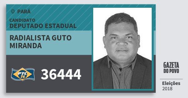 Santinho Radialista Guto Miranda 36444 (PTC) Deputado Estadual | Pará | Eleições 2018