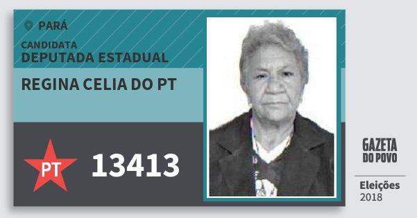 Santinho Regina Celia do Pt 13413 (PT) Deputada Estadual | Pará | Eleições 2018