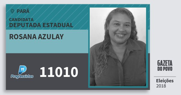 Santinho Rosana Azulay 11010 (PP) Deputada Estadual | Pará | Eleições 2018