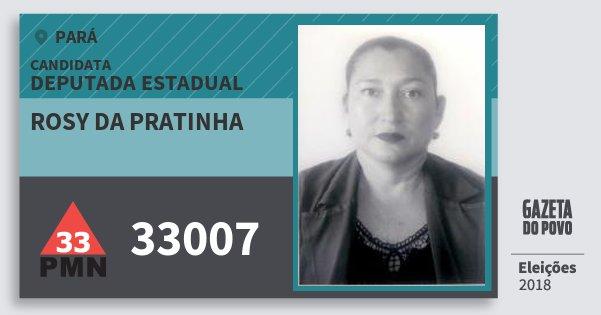 Santinho Rosy da Pratinha 33007 (PMN) Deputada Estadual | Pará | Eleições 2018