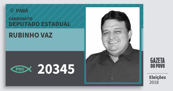 Santinho Rubinho Vaz 20345 (PSC) Deputado Estadual | Pará | Eleições 2018