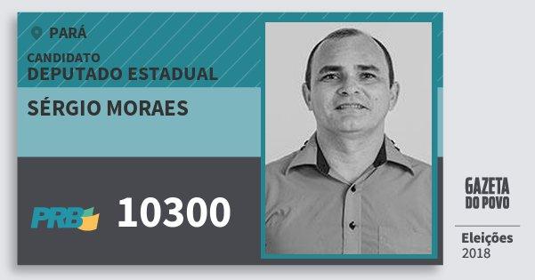 Santinho Sérgio Moraes 10300 (PRB) Deputado Estadual | Pará | Eleições 2018