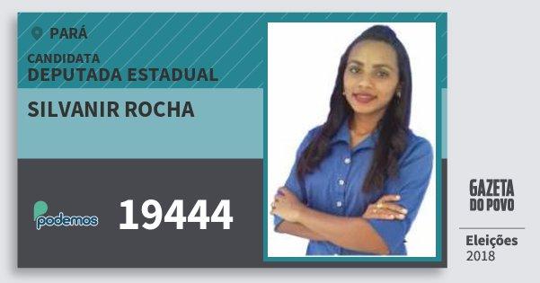 Santinho Silvanir Rocha 19444 (PODE) Deputada Estadual | Pará | Eleições 2018