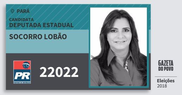 Santinho Socorro Lobão 22022 (PR) Deputada Estadual | Pará | Eleições 2018